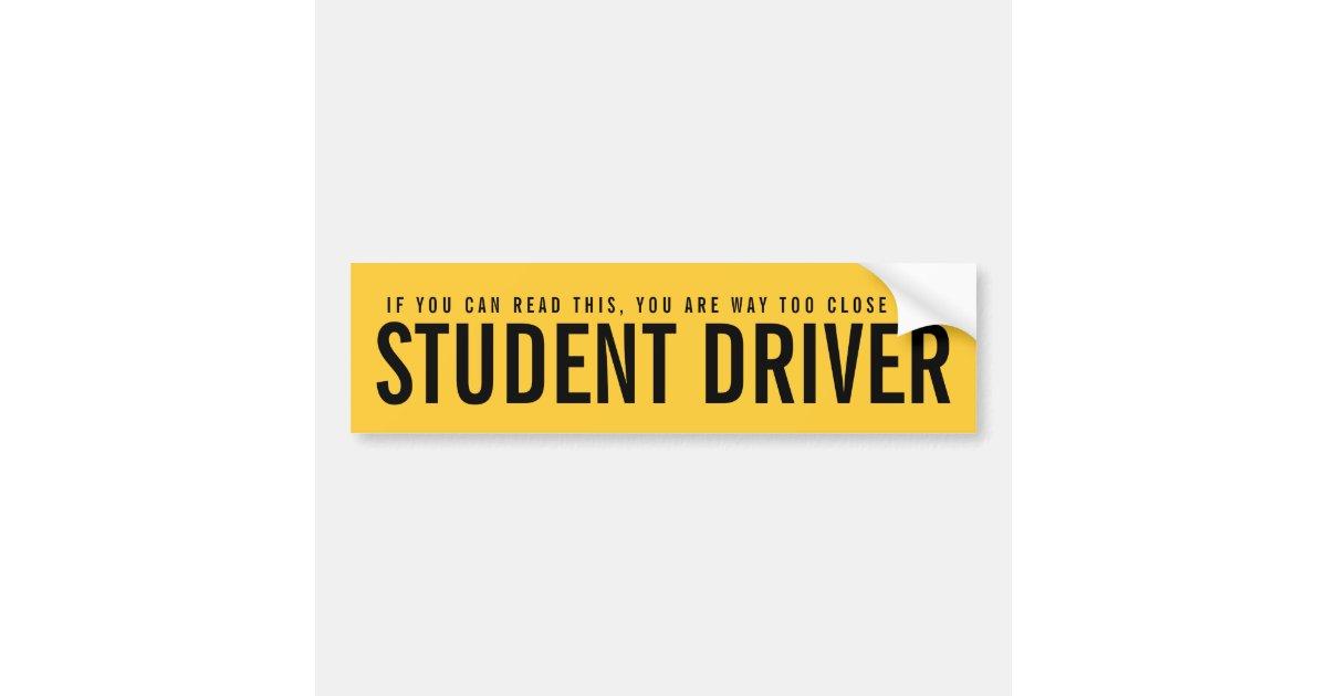 Student driver too close funny bumper sticker zazzle com