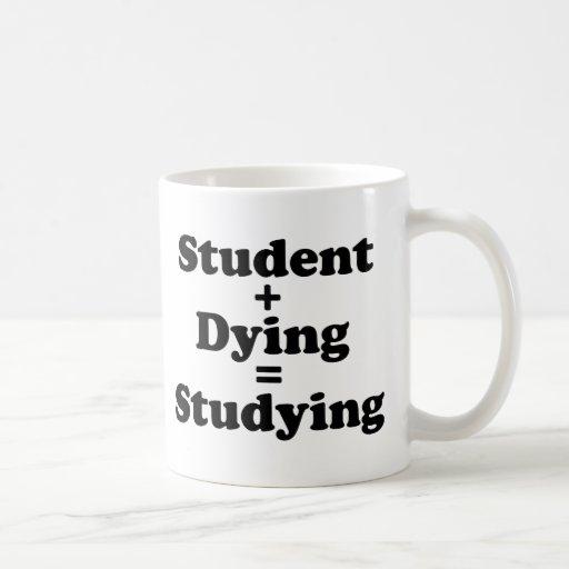 Student + Dying = Studying Mugs