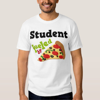 Student Fueled By Pizza T-shirt