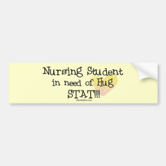Student Nurse in need of Hug Stat! Bumper Stickers