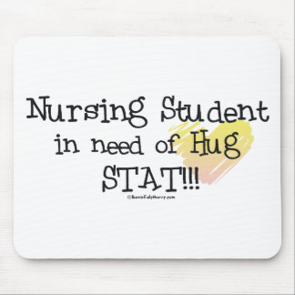 Student Nurse in need of Hug Stat! Mouse Pad