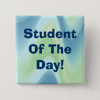 Student Of The Day! Abstract 010 Button