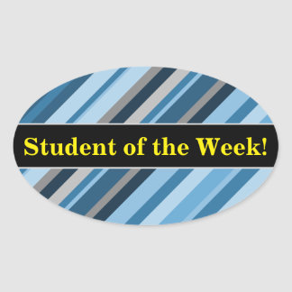 """Student of the Week!"" + Blue and Grey Stripes Oval Sticker"