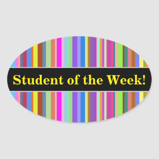 """Student of the Week!"" + Stripes of Various Colors Oval Sticker"