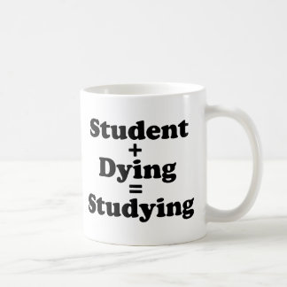 Student Plus Dying Equals Studying Coffee Mug