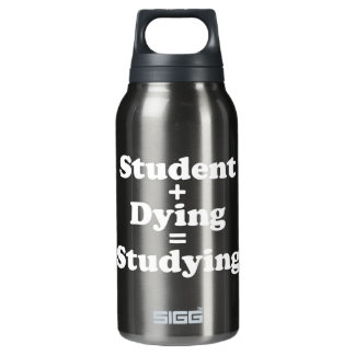 Student Plus Dying Equals Studying Insulated Water Bottle