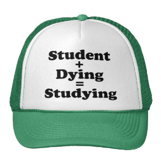 Student Plus Dying Equals Studying Trucker Hat