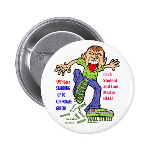 STUDENT STANDING UP TO CORPORATE GREED BUTTON