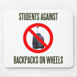 Students Against Backpacks on Wheels Mouse Pad