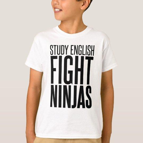 Study English, Fight Ninjas T-Shirt