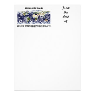 Study Hydrology Because Water Is Everywhere Earth Letterhead