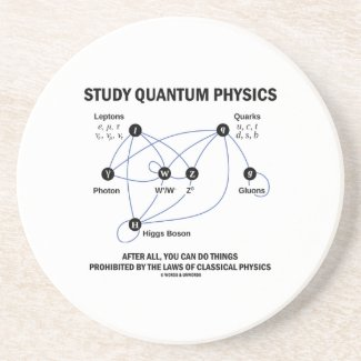 Study Quantum Physics You Can Do Things Drink Coaster