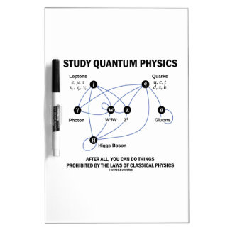Study Quantum Physics You Can Do Things Dry Erase Board