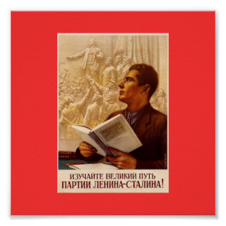 Study the Great Way of the Lenin-Stalin Party! Poster