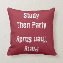 Study Then Party, Party Then Study Custom Color Throw Pillow