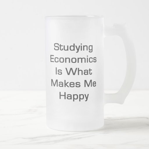 Studying Economics Is What Makes Me Happy Mugs
