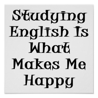 Studying English Is What Makes Me Happy Poster