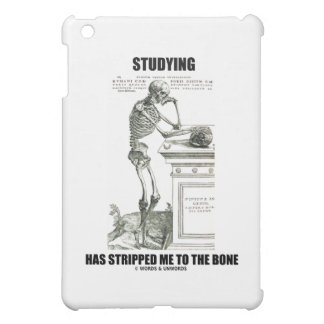 Studying Has Stripped Me To The Bone iPad Mini Cover