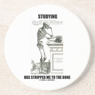 Studying Has Stripped Me To The Bone (Skeleton) Drink Coasters