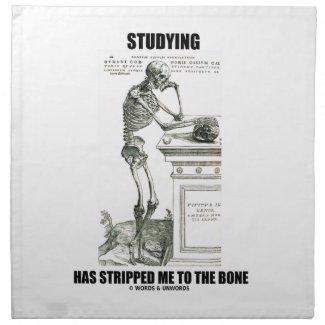 Studying Has Stripped Me To The Bone (Skeleton) Printed Napkins