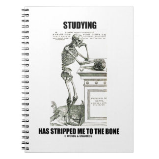 Studying Has Stripped Me To The Bone (Skeleton) Notebook