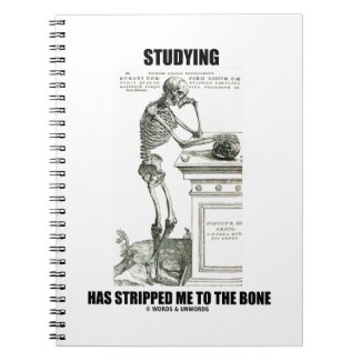 Studying Has Stripped Me To The Bone (Skeleton) Spiral Note Book