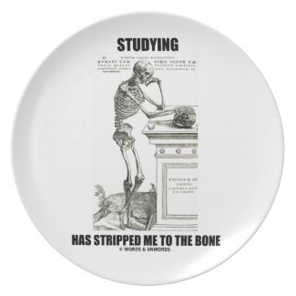 Studying Has Stripped Me To The Bone (Skeleton) Dinner Plates