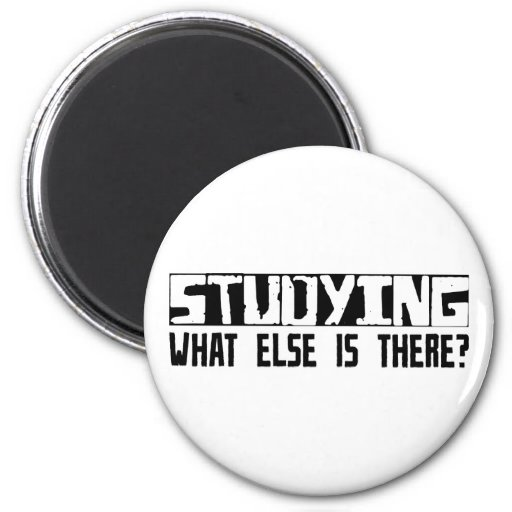 Studying What Else Is There? Refrigerator Magnet