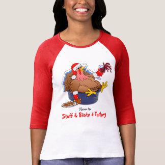 Stuff and Baste a Turkey (Wine) - 3/4 Raglan T-Shirt