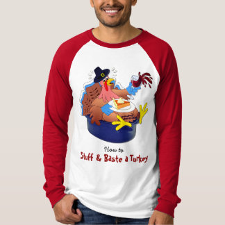 Stuff and Baste a Turkey (Wine) T-Shirt