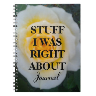 Stuff I Was Right About - Journal Note Book
