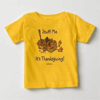 Stuff Me...It's Thanksgiving Baby T-Shirt