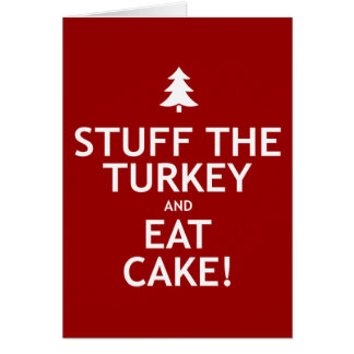 Stuff the Turkey and Eat Cake Card