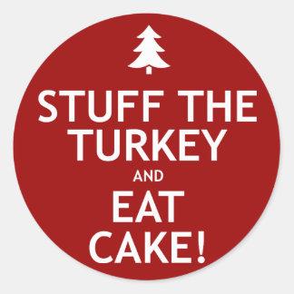 Stuff the Turkey and Eat Cake Classic Round Sticker