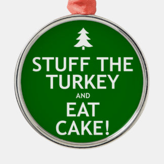 Stuff the Turkey and Eat Cake Round Metal Christmas Ornament