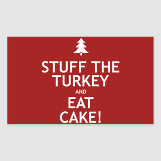 Stuff the Turkey and Eat Cake Rectangular Sticker