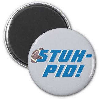 STUH-PID! 2 INCH ROUND MAGNET