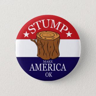Stump Campaign Button
