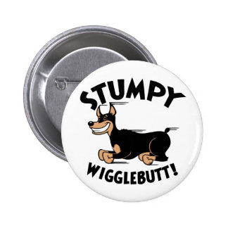 Stumpy Wigglebutt! 2 Inch Round Button