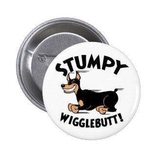 Stumpy Wigglebutt! Pinback Button