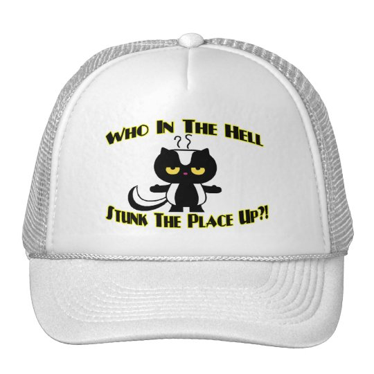Stunk The Place Up Skunk Trucker Hat