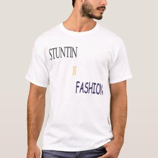 STUNTIN N FASHION T-Shirt