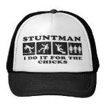 stuntman -  i do it for the chicks trucker hat