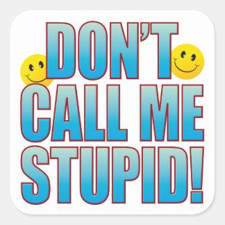 Stupid Call Life B Square Sticker