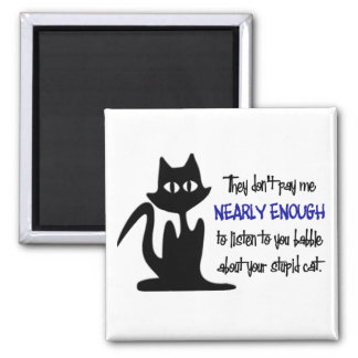 Stupid Cat - Funny Employee Design 2 Inch Square Magnet