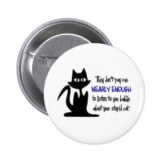 Stupid Cat - Funny Employee Design Pinback Button