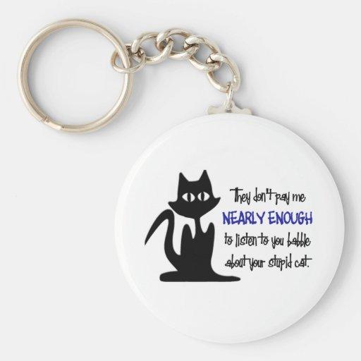 Stupid Cat - Funny Employee Design Key Chain