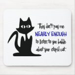 Stupid Cat - Funny Employee Design Mouse Pad