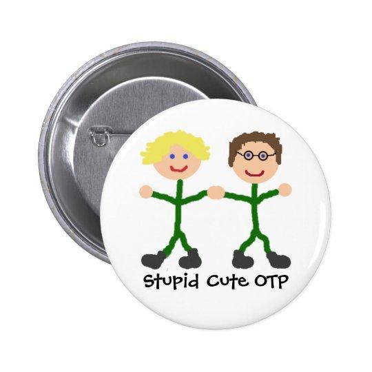 Stupid Cute OTP S/D Pinback Button