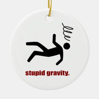 Stupid Gravity - Funny Stuntman Daredevil Ceramic Ornament